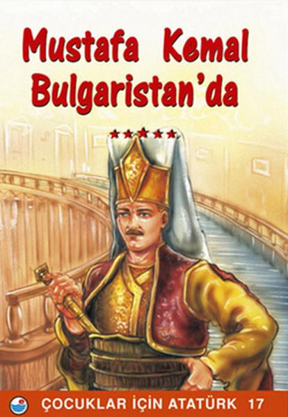 Mustafa Kemal Bulgaristanda - Çocuklar İçin Atatürk.pdf