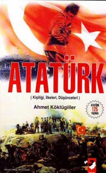 Atatürk (Kişiliği - İlkeleri -  Düşünceleri ).pdf