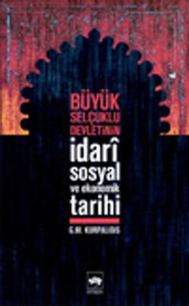 Büyük Selçuklu Devletinin İdari,Sosyal ve Ekonomik Tarihi.pdf