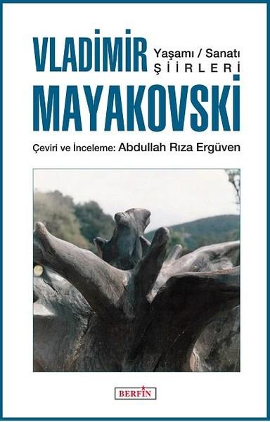 Vladimir Mayakovski - Yaşamı - Sanatı - Şiirleri