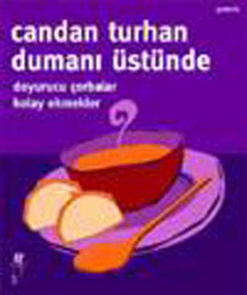 Dumanı Üstünde - Doyurucu Çorbalar , Kolay ekmekler.pdf