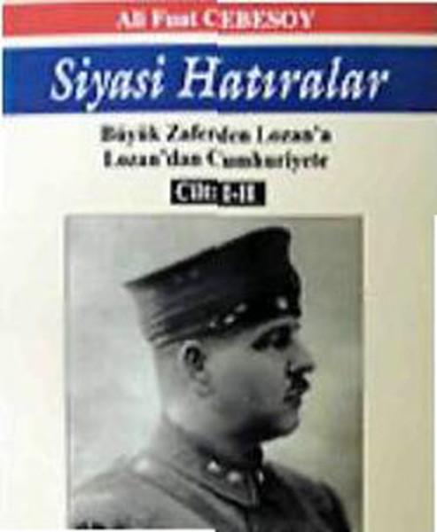 Siyasi Hatıralar Tek Cilt - Büyük Zaferden Lozana Lozandan Cumhuriyete.pdf