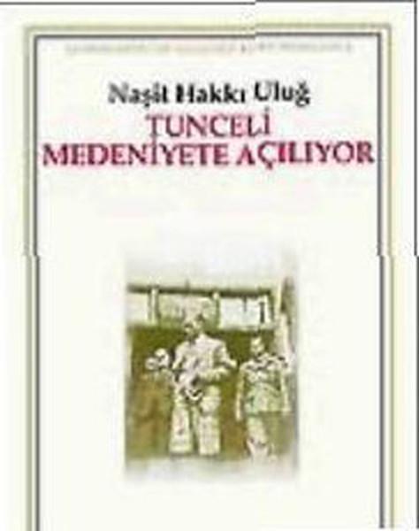 Tunceli Medeniyete Açılıyor.pdf
