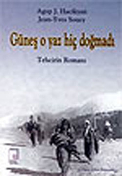 Güneş O Yaz Hiç Doğmadı - Tehcirin romanı.pdf
