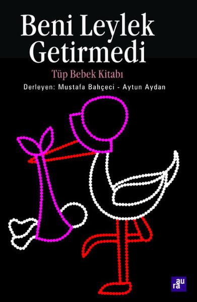 Beni Leylek Getirmedi - Tüp Bebek Kitabı.pdf