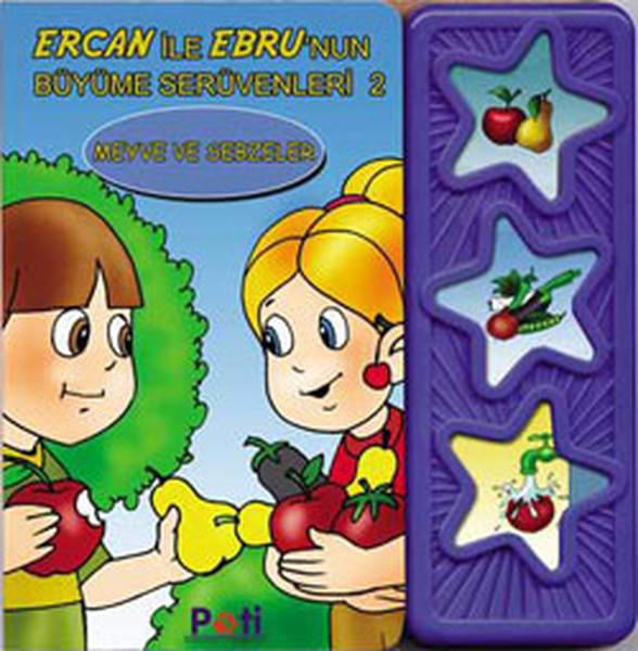 Ebru ve Ercanın Büyüme Serüvenleri 2 - Meyve ve Sebzeler.pdf