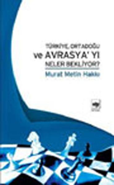 Türkiye Ortadoğu ve Avrasyayı Neler Bekliyor?.pdf