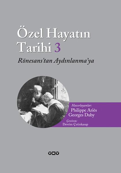 Özel Hayatın Tarihi 3 - Rönesanstan Aydınlanmaya.pdf