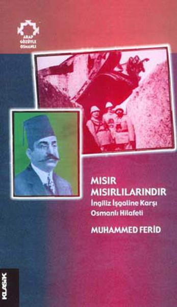 Mısır Mısırlılarındır İngiliz İşgaline Karşı Osmanlı Hilafeti.pdf