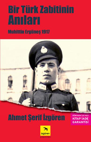 Bir Türk Zabitin Anıları - Muhittin Ergüneş 1917.pdf