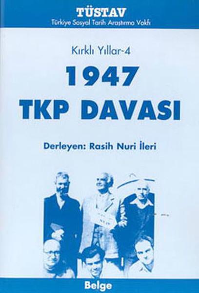Kırklı Yıllar 4 - 1947 TKP Davası.pdf