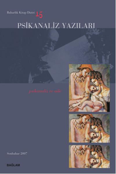 Psikanaliz Yazıları 15 - Psikanaliz ve Aile.pdf
