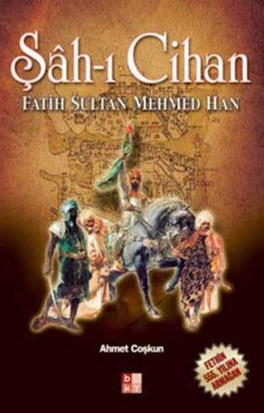 Şah-ı Cihan - Fatih Sultan Mehmed Han.pdf
