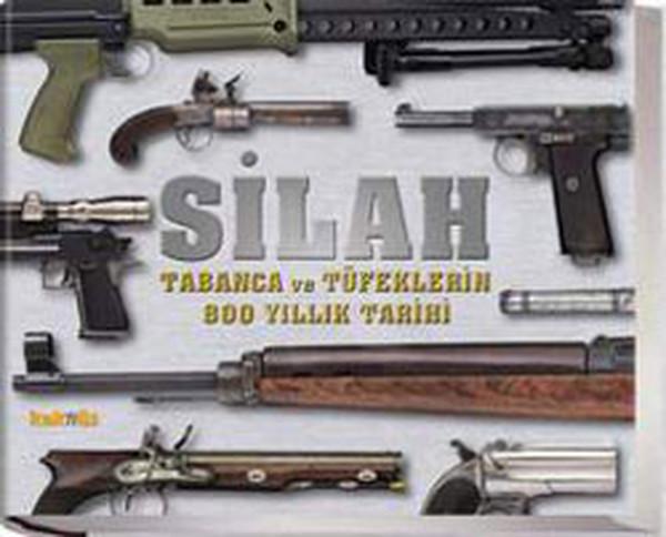 Silah - Tabanca ve Tüfeklerin 800 Yıllık Tarihi.pdf