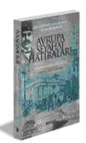 Avrupa Seyahat Hatıraları - Bir Osmanlı Doktorunun Seyahat Anıları - Dr. Şerafeddin Mağmumi.pdf