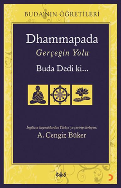 Dhammapada Gerçeğin Yolu Buda Dedi ki....pdf