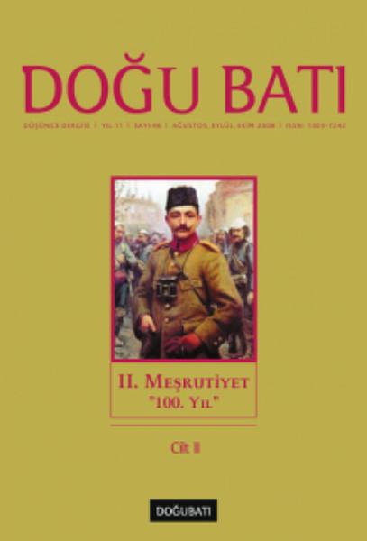 Doğu Batı Düşünce Dergisi Sayı: 46 - 2. Meşrutiyet 100. Yıl 2.pdf