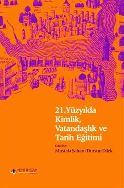 21.Yüzyılda Kimlik,Vatandaşlık ve Tarih Eğitimi.pdf