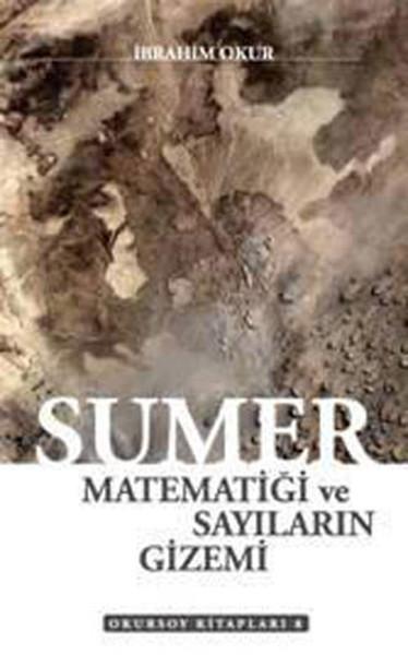 Sumer Matematiği ve Sayıların Gizemi