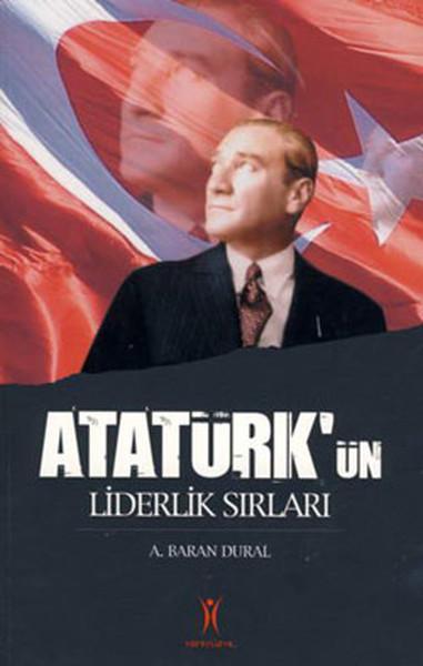 Atatürk`ün Liderlik Sırları