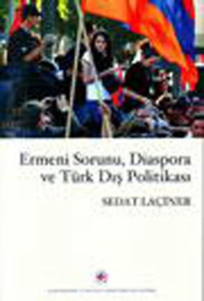 Ermeni Sorunu, Diaspora ve Türk Dış Politikası.pdf