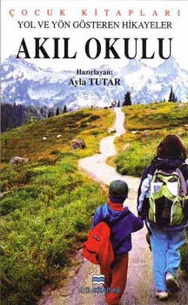 Yol ve Yön Gösteren Hikayeler  - Akıl Okulu.pdf