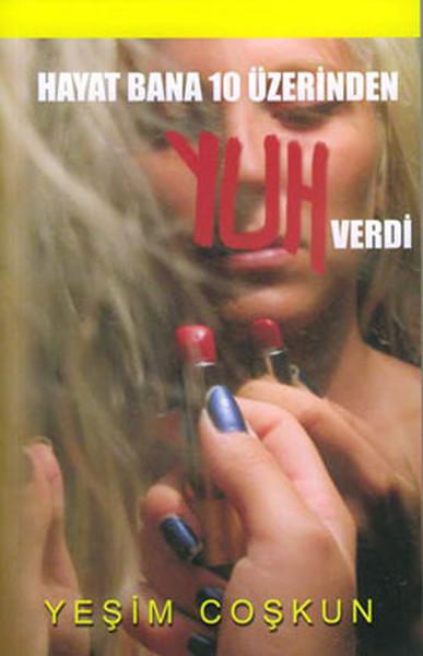 Hayat Bana 10 Üzerinden Yuh Verdi.pdf