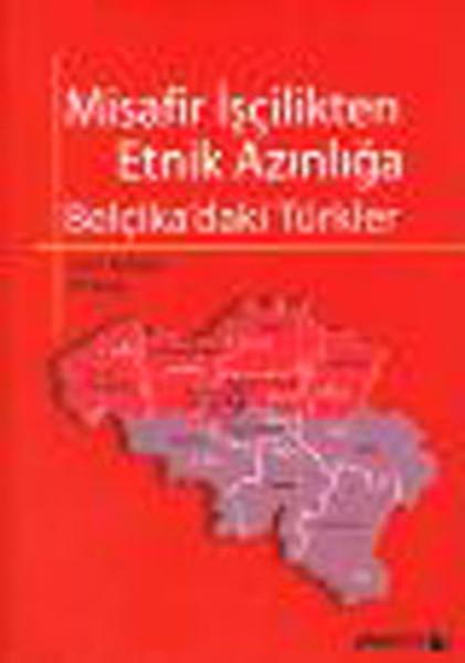 Misafir İşçilikten Etnik Azınlığa Belçikadaki Türkler.pdf