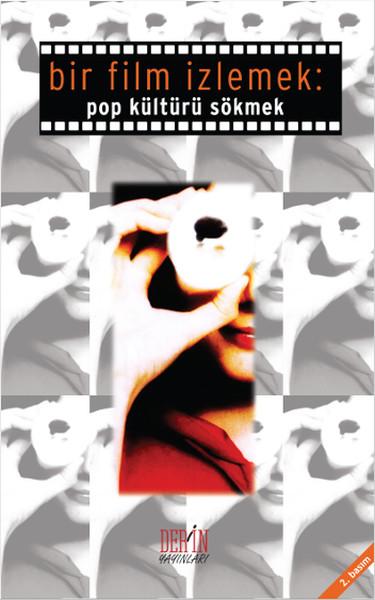 Bir Film İzlemek :Pop Kültürü Sökmek.pdf