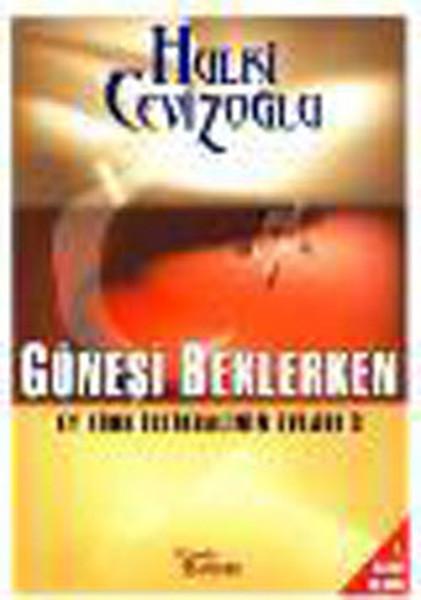Ey Türk İstikbalinin Evladı 3 - Güneşi Beklerken