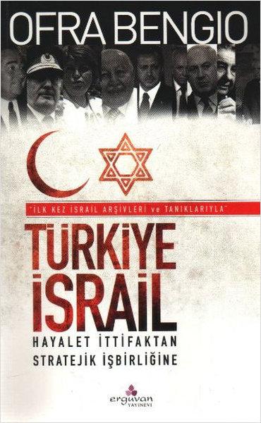 Türkiye - İsrail Hayalet İttifaktan Stratejik İşbirliğine.pdf