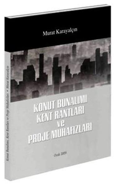 Konut Bunalımı Kent Rantları ve Proje Muhafızları.pdf