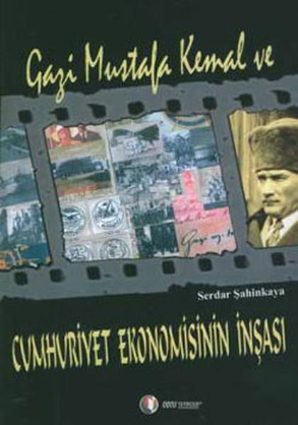 Gazi Mustafa Kemal ve Cumhuriyet Ekonomisinin İnşası.pdf