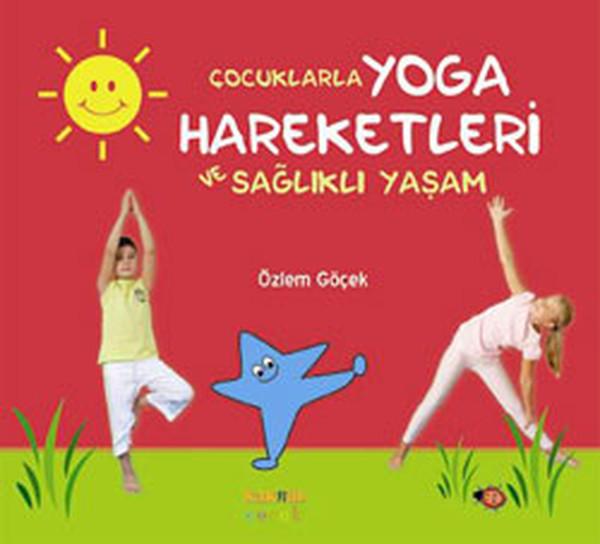 Çocuklarla Yoga  Hareketleri ve Sağlıklı Yaşam.pdf