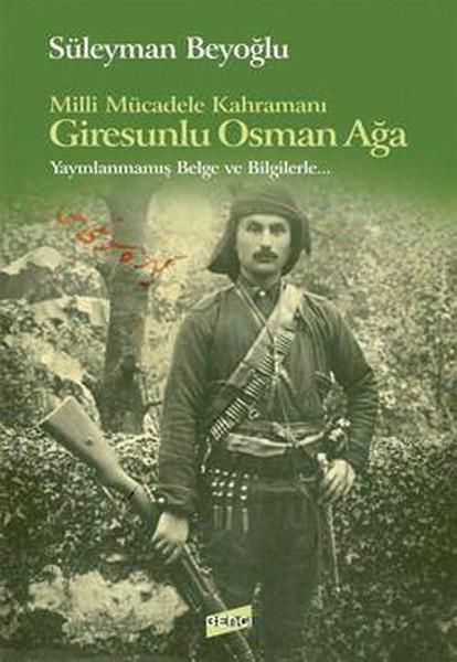 Milli Mücadele Kahramanı Giresunlu Osman Ağa.pdf