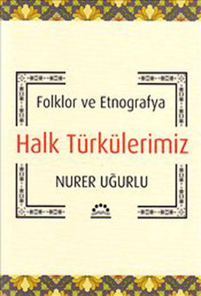 Halk Türkülerimiz - Folklor ve Etnografya.pdf