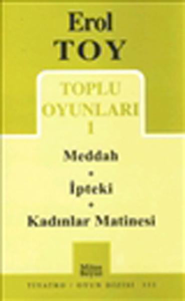 Erol Toy Toplu Oyunları-1: Meddah-İpteki-Kadınlar Matinesi.pdf