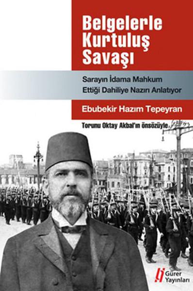 Belgelerle Kurtuluş Savaşı - Sarayın İdama Mahkum Ettiği Dahiliye Nazırı Anlatıyor.pdf