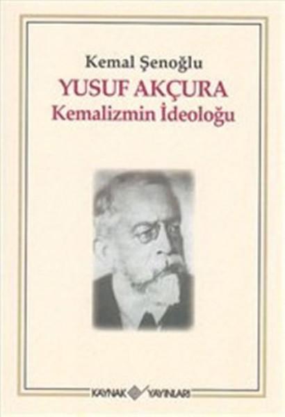 Yusuf Akçura Kemalizmin İdeloğu.pdf