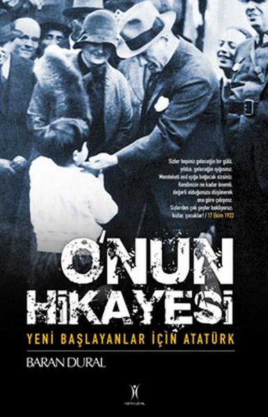 O`nun Hikayesi / Yeni Başlayanlar İçin Atatürk
