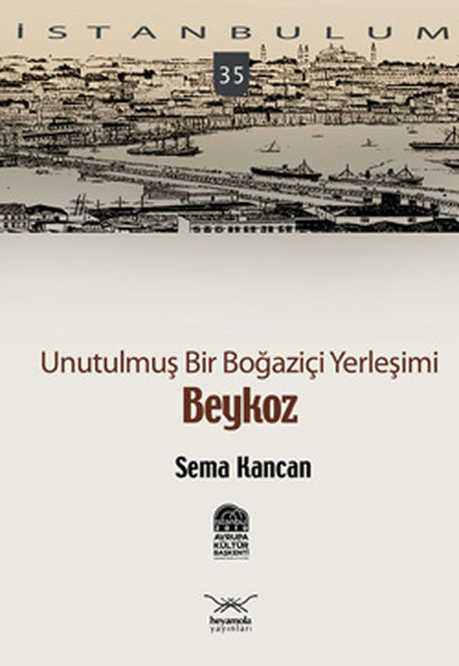 Unutulmuş Bir Boğaziçi Yerleşimi - Beykoz.pdf