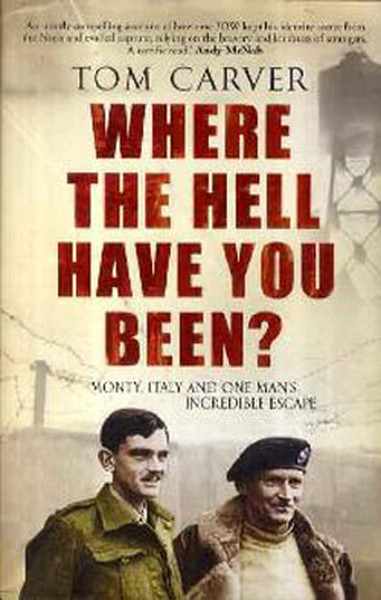 Where the Hell Have You Been?: Monty, Italy and One Mans Incredible Escape.pdf