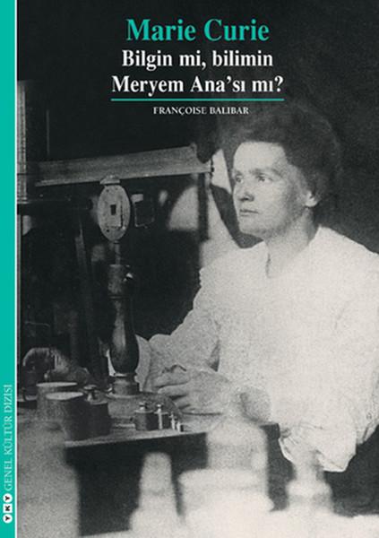 Marie Curie - Bilgin mi, Bilimin Meryem Anasımı?.pdf