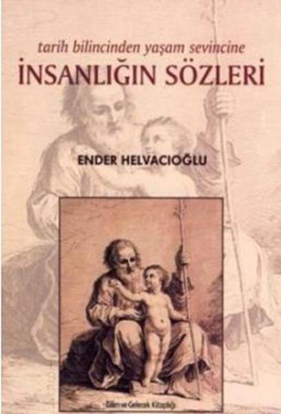 Tarih Bilincinden Yaşam Sevincine İnsanlığın Sözleri.pdf