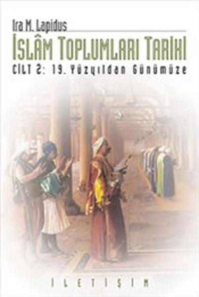 İslam Toplumları Tarihi - Cilt 2: 19 Yüzyıldan Günümüze.pdf