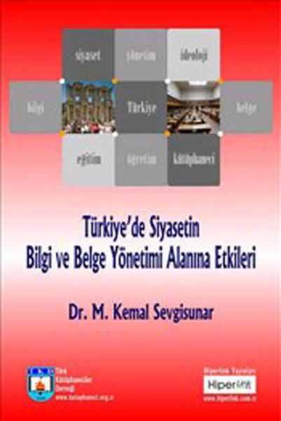 Türkiyede Siyasetin Bilgi ve Belge Yönetimi Alanına Etkileri.pdf
