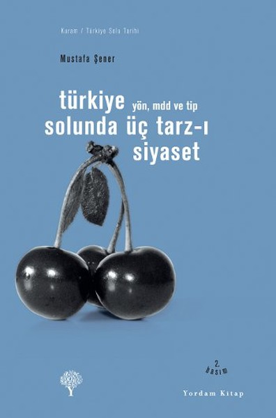 Türkiye Solunda Üç Tarz-ı Siyaset - Yön Mdd veTip.pdf