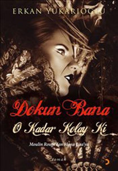 Dokun Bana O Kadar Kolay Ki - Maulin Rougedan Mona Lisaya.pdf