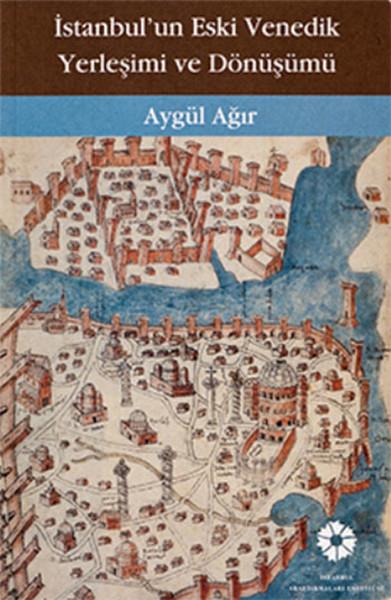 İstanbulun Eski Venedik Yerleşimi ve Dönüşümü.pdf