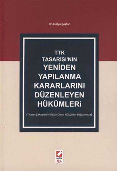 TTK Tasarısının Yeniden Yapılanma Kararlarını Düzenleyen Hükümler.pdf